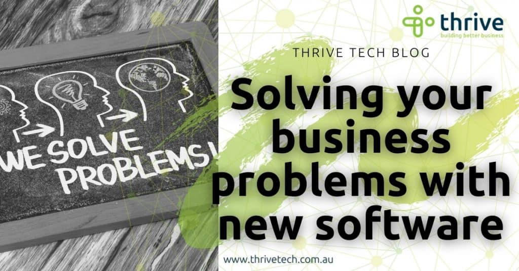 Solving your business problems with new software