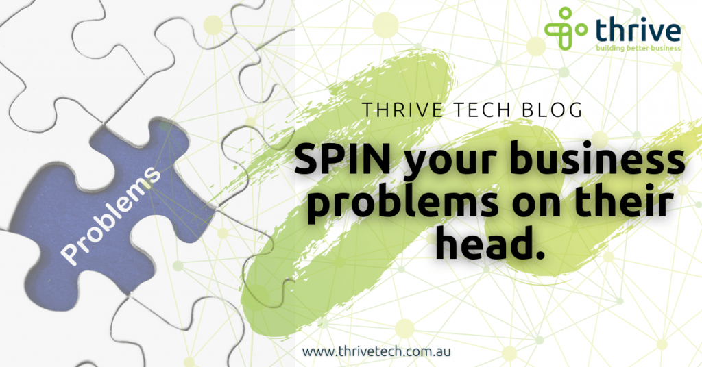 SPIN your business problems on their head