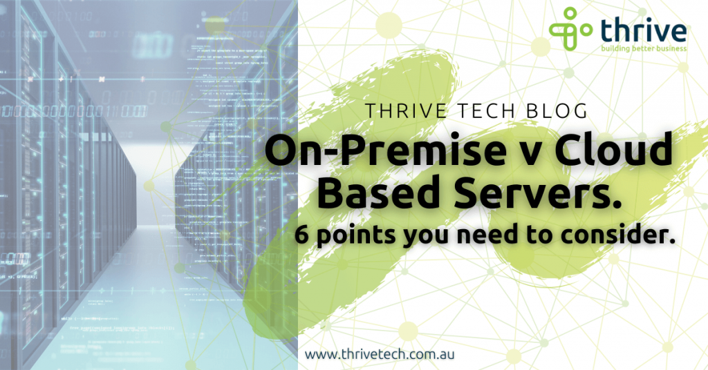 Six points to consider when choosing between a cloud or on-premise server for your business.