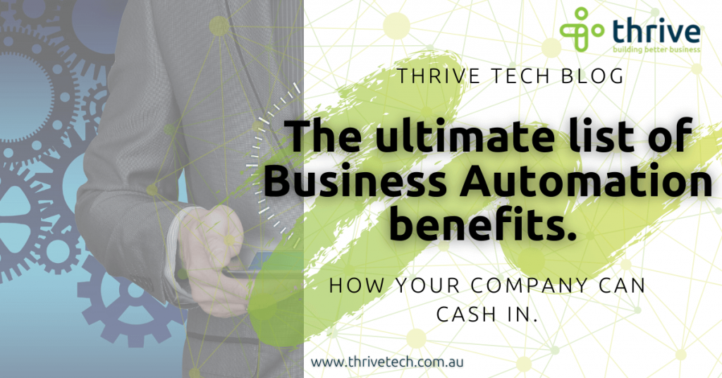 The ultimate list of Business Automation benefits.