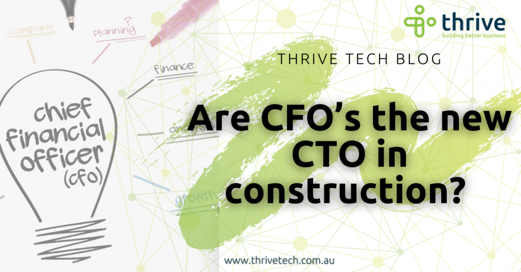 Are CFO's the new CTO in construction?