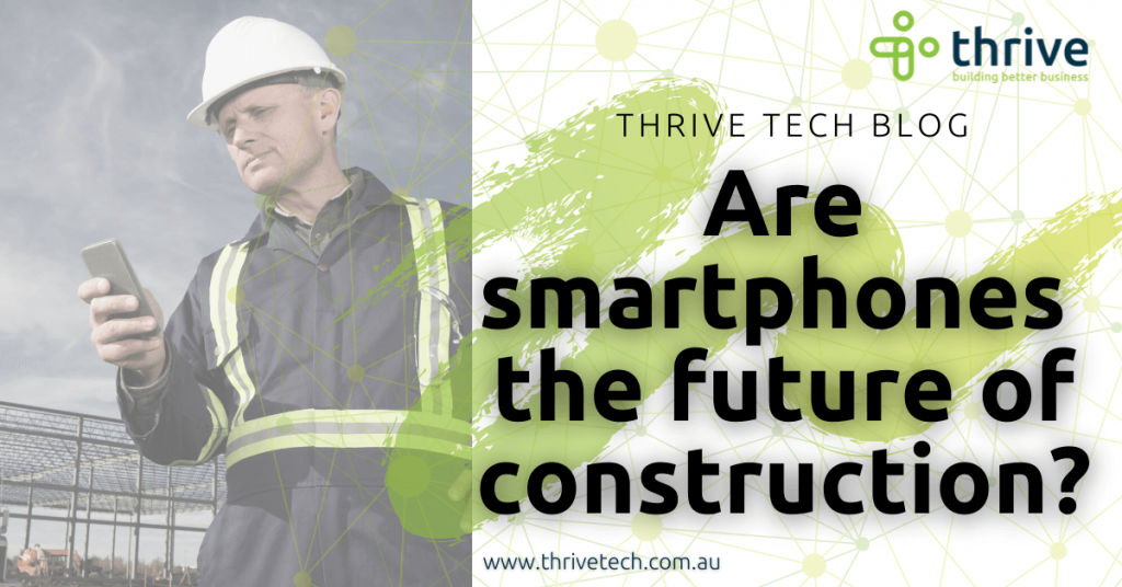 Are smartphones the future of construction?