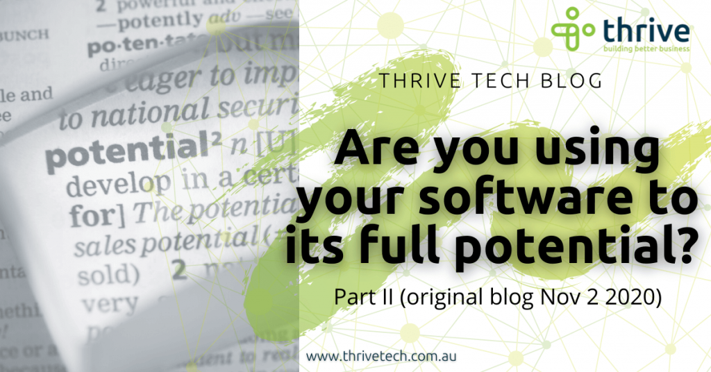 Are you using your software to its full potential? – Part II (original blog Nov 2 2020)