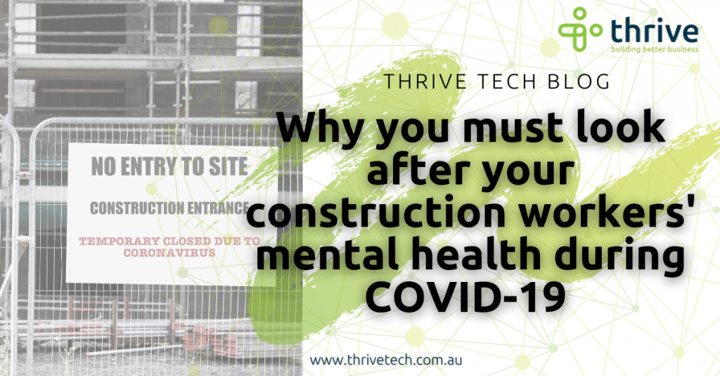 Why you must look after your construction workers' mental health during COVID-19